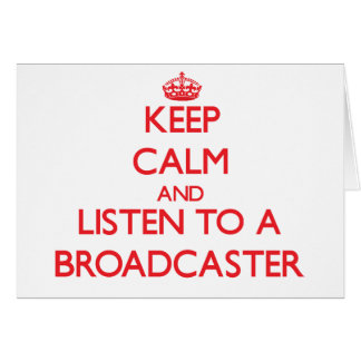 Keep Calm and Listen to a Broadcaster Greeting Card