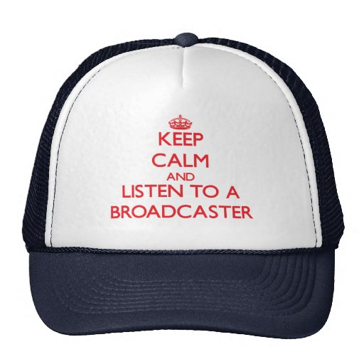 Keep Calm and Listen to a Broadcaster Hat