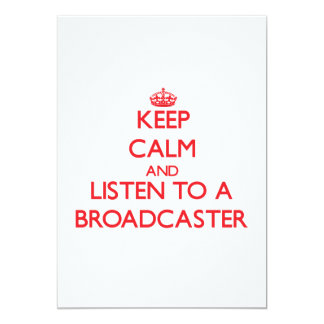 Keep Calm and Listen to a Broadcaster 5x7 Paper Invitation Card