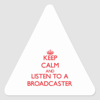 Keep Calm and Listen to a Broadcaster Stickers