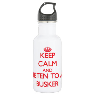Keep Calm and Listen to a Busker 18oz Water Bottle