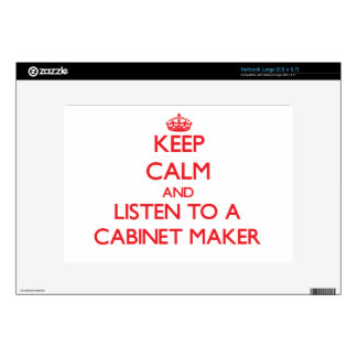Keep Calm and Listen to a Cabinet Maker Decal For Netbook