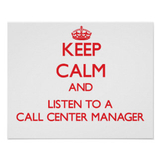 Keep Calm and Listen to a Call Center Manager Posters