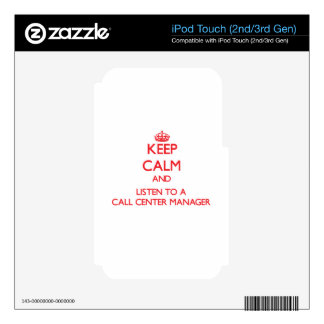Keep Calm and Listen to a Call Center Manager Decal For iPod Touch 3G