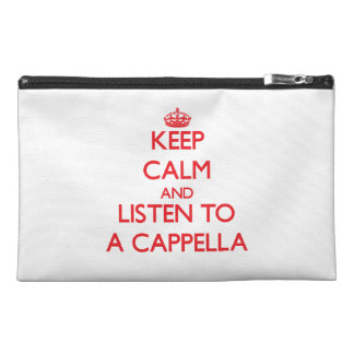 Keep calm and listen to A CAPPELLA Travel Accessories Bags