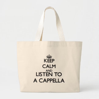 Keep calm and listen to A CAPPELLA Tote Bag
