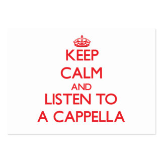 Keep calm and listen to A CAPPELLA Business Card