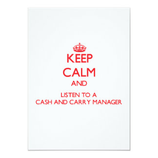 """Keep Calm and Listen to a Cash And Carry Manager 5"""" X 7"""" Invitation Card"""