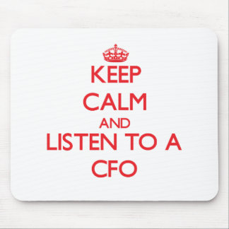 Keep Calm and Listen to a Cfo Mouse Pad