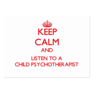 Keep Calm and Listen to a Child Psychoarapist Business Card Template