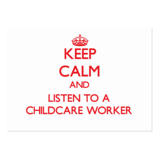 Keep Calm and Listen to a Childcare Worker Large Business Cards (Pack Of 100)