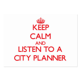 Keep Calm and Listen to a City Planner Business Card Template