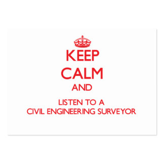 Keep Calm and Listen to a Civil Engineering Survey Large Business Cards (Pack Of 100)