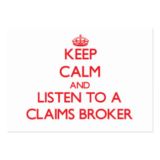 Keep Calm and Listen to a Claims Broker Business Cards
