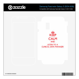 Keep Calm and Listen to a Clinical Data Manager Samsung Fascinate Decal