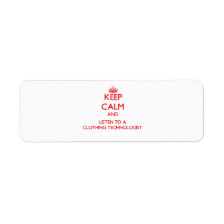 Keep Calm and Listen to a Clothing Technologist Return Address Label