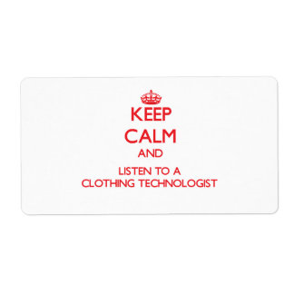 Keep Calm and Listen to a Clothing Technologist Shipping Label