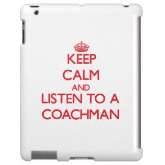 Keep Calm and Listen to a Coachman