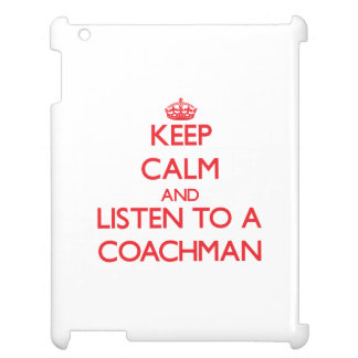 Keep Calm and Listen to a Coachman iPad Covers