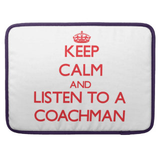 Keep Calm and Listen to a Coachman Sleeve For MacBooks