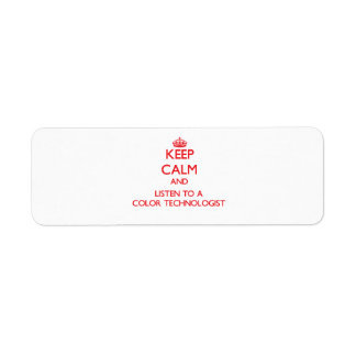 Keep Calm and Listen to a Color Technologist Return Address Label