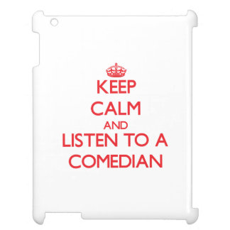 Keep Calm and Listen to a Comedian iPad Cases