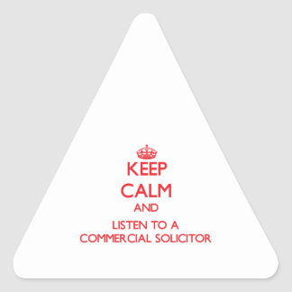 Keep Calm and Listen to a Commercial Solicitor Triangle Sticker