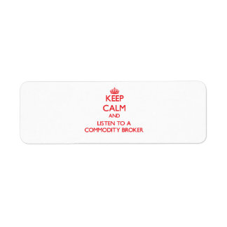 Keep Calm and Listen to a Commodity Broker Labels