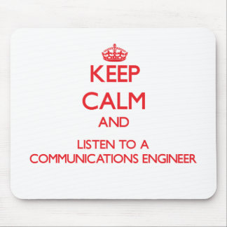 Keep Calm and Listen to a Communications Engineer Mouse Pad