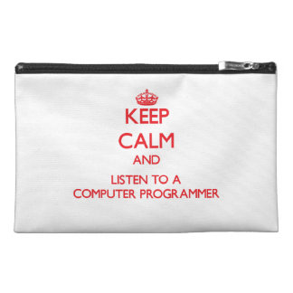 Keep Calm and Listen to a Computer Programmer Travel Accessories Bag