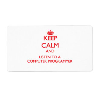 Keep Calm and Listen to a Computer Programmer Custom Shipping Labels