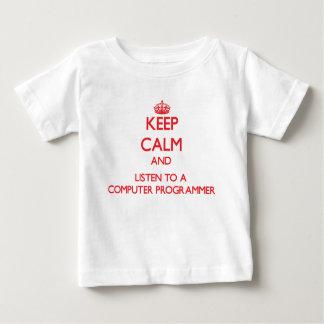 Keep Calm and Listen to a Computer Programmer T Shirts
