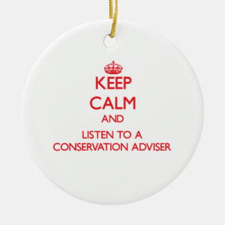 Keep Calm and Listen to a Conservation Adviser Ornament