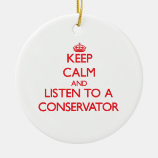 Keep Calm and Listen to a Conservator Christmas Tree Ornament