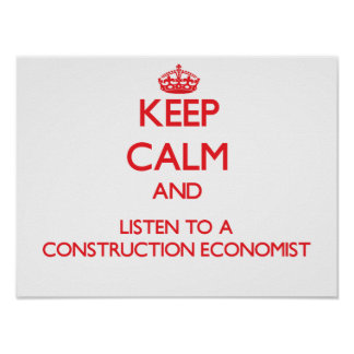 Keep Calm and Listen to a Construction Economist Print