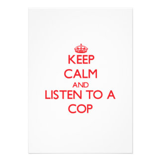 Keep Calm and Listen to a Cop Card