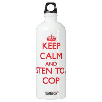 Keep Calm and Listen to a Cop SIGG Traveler 1.0L Water Bottle