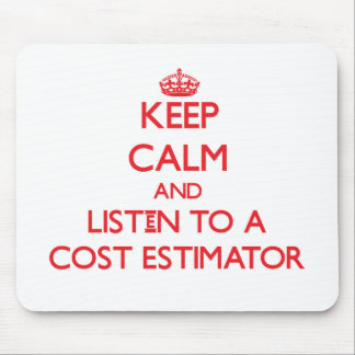 Keep Calm and Listen to a Cost Estimator Mouse Pad