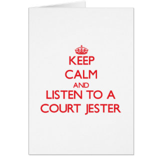 Keep Calm and Listen to a Court Jester Greeting Cards