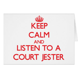 Keep Calm and Listen to a Court Jester Cards