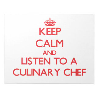 Keep Calm and Listen to a Culinary Chef Note Pad