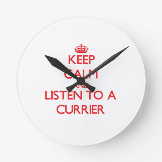 Keep Calm and Listen to a Currier Round Clock
