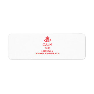 Keep Calm and Listen to a Database Administrator Return Address Label