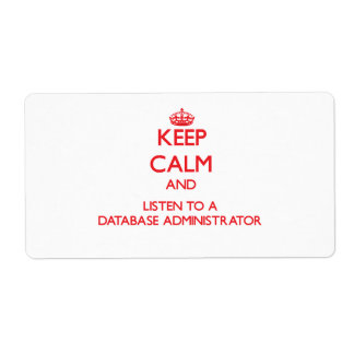 Keep Calm and Listen to a Database Administrator Shipping Label