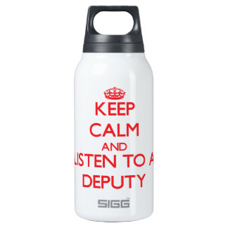 Keep Calm and Listen to a Deputy SIGG Thermo 0.3L Insulated Bottle
