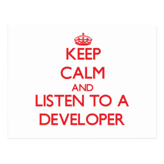 Keep Calm and Listen to a Developer Post Card