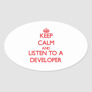 Keep Calm and Listen to a Developer Oval Stickers