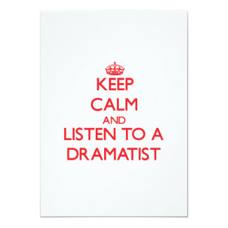 Keep Calm and Listen to a Dramatist Personalized Invite
