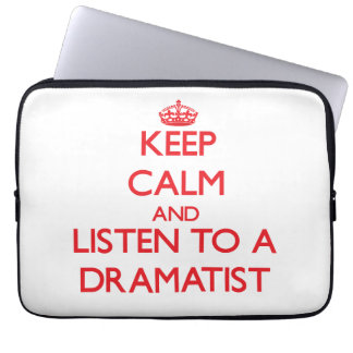 Keep Calm and Listen to a Dramatist Laptop Sleeve