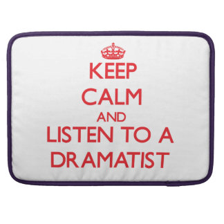 Keep Calm and Listen to a Dramatist MacBook Pro Sleeves